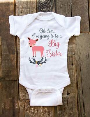 Oh deer I'm going to be a Big Sister Baby birth pregnancy Infant Toddler Shirt