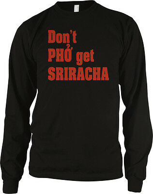 Don't Pho Get Sriracha Forget Thai Asian Noodles Thailand Food Eat Men's Thermal