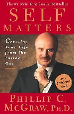 SELF MATTERS Phil McGraw FREE SHIPPING paperback book Dr. Phil change your life!