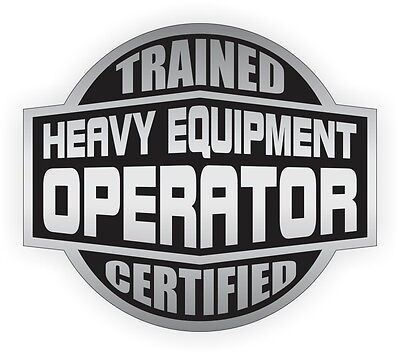 Heavy Equipment Operator Trained Certified Hard Hat Decal / Helmet Sticker Label