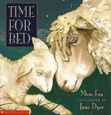 TIME FOR BED by Mem Fox Children's Reading Picture Story Book NEW 2012