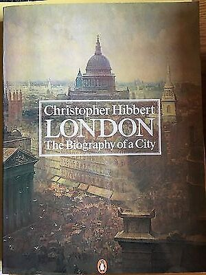 London: The Biography of a City by Christopher Hibbert (Paperback, 1980) Used
