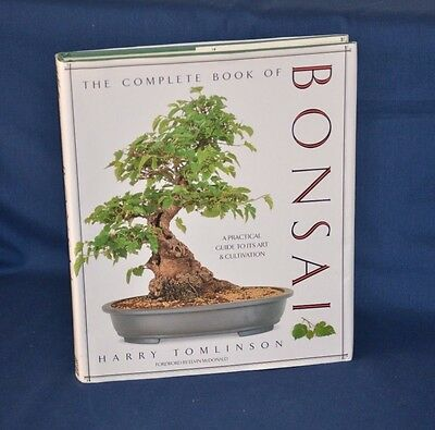 The Complete Book of Bonsai, A practical guide to its art & cultivation