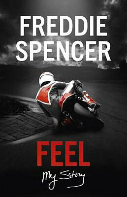 Feel: My Story | Freddie Spencer