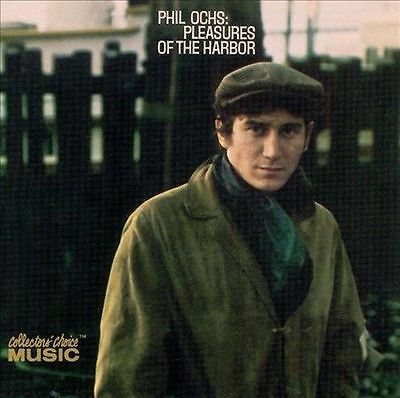 PHIL OCHS Pleasures of the Harbor NEW OOP Collector's Choice CD protest folk