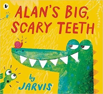 Alan's Big, Scary Teeth by Jarvis (Paperback) - Picture Book