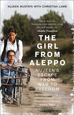 The Girl from Aleppo: Nujeen's Escape from War to Freedom   Nujeen Mustafa