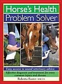Horse Health Problem Solver Book Horse And Equestrian