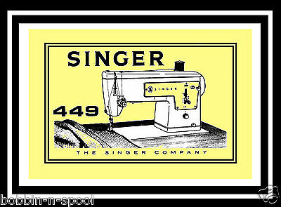 Comprehensive Singer 449 Sewing Machine Illustrated Instructions Manual/booklet