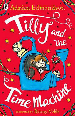 Tilly and the Time Machine | Adrian Edmondson