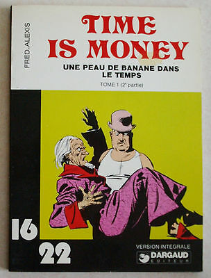 Time is Money T 1 2ème partie FRED & ALEXIS éd Dargaud 16/22 1è tr 1978
