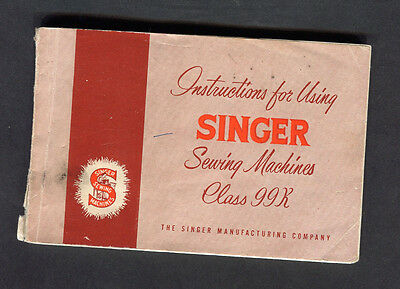 1960s Booklet: Instructions for Singer Class 99K Sewing Machines