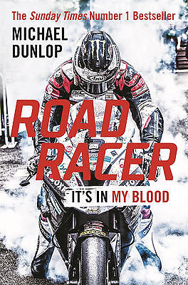 Michael Dunlop Book Road Racer: It's in My Blood Hardcover April 2017