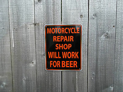Motorcycle Repair Shop Will Work For Beer - Aluminum Street Sign-Wl,flh,fx,xlch