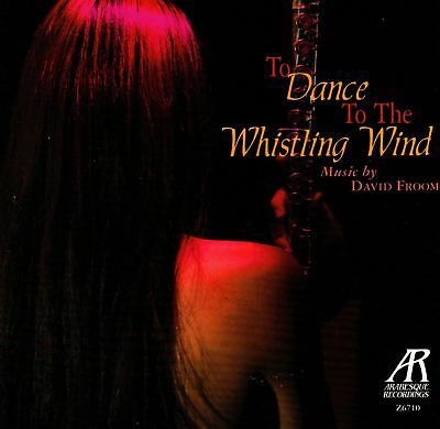 David Froom • To dance to the whistling Wind CD