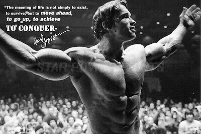 Arnold Schwarzenegger Quote Pre Signed Photo Print Poster N.o 3 - 12 X 8 Inch