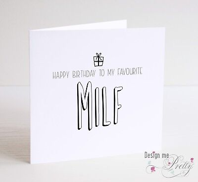HAPPY BIRTHDAY TO MY FAVOURITE MILF Funny Girlfriend Wife Partner Birthday Card