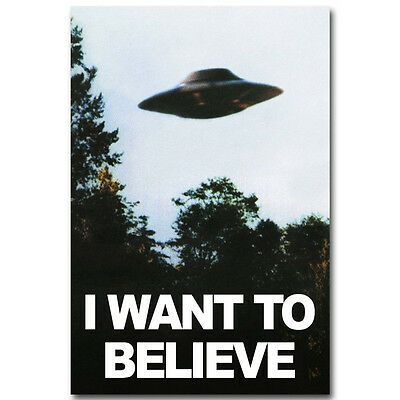 I WANT TO BELIEVE The X-Files Silk Poster Print 12x18 24x36 inch