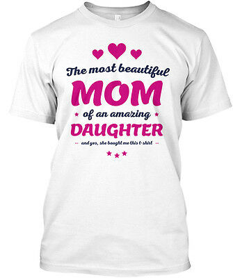 Beautiful Daughter The Most Mom Of An Amazing And Yes, She Premium Tee T-Shirt