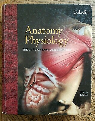Anatomy and Physiology : The Unity of Form and Function by Kenneth S. Saladin