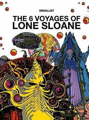 The 6 Voyages of Lone Sloane Vol. 1 by Philippe Druillet (2015, Hardcover)