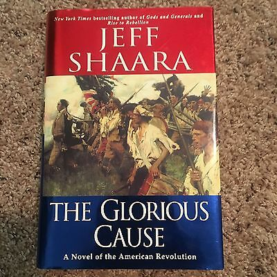 The Glorious Cause by Jeff Shaara (2002, Hardcover) SIGNED 1st/1st