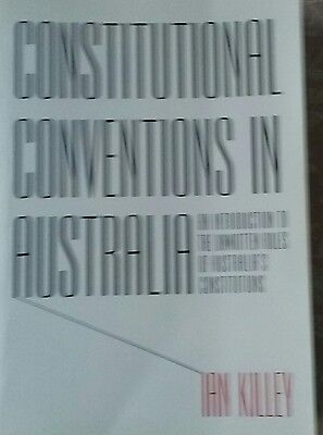 Constitutional Conventions in Australia by Ian Killey (Paperback, 2009)