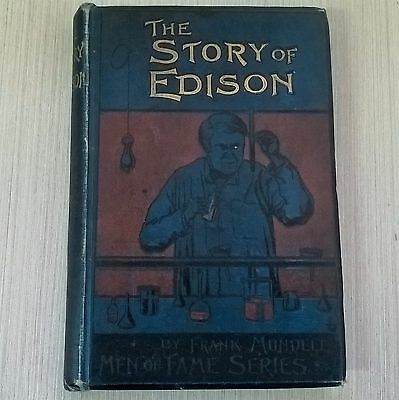 1910 The Story of Edison Hard Cover Book, Frank Mundelle – Antique, Science