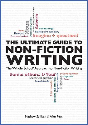 The Ultimate Guide to Non-Fiction Writing by Alan Peat & Mathew Sullivan