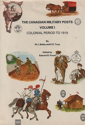Postal Military History: Proud Bailey Canadian Military Posts Volume 1