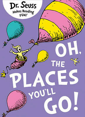 The Oh Places You'll Go | Dr. Seuss
