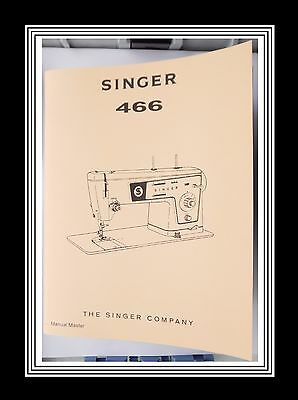 Extended Comprehensive Singer 466 Sewing Machine Illustrated Instructions Manual