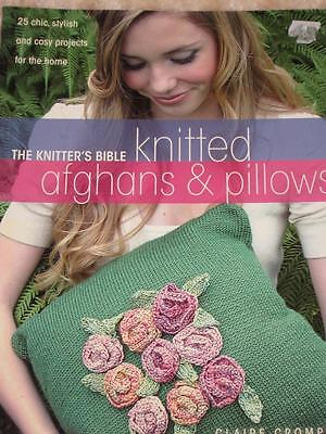 The Knitter's Bible: Knitted Afghans & Pillows Pattern Book Knit by C Crompton