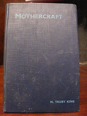 Mothercraft by Sir M. Truby King RARE - 1st EDITION *SIGNED to Dr. W.A. Dafoe