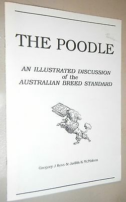 The Poodle An Illustrated Discussion of the Australian Breed Ssandard Greg Ross