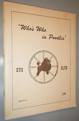 Hub Club Who's Who in Poodles First Annual Poodle Pedigree Book 1967 w/ Photos