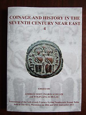 Coinage and History in the Seventh Century Near East 4 (Ed. A Oddy, I & W Schulz