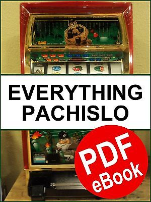 285 Pages EVERYTHING PACHISLO The only Pachislo Manual you will need PDF format