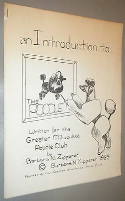 Introduction to the Poodle Greater Milwaukee Poodle Club Barbara Zipperer 1969