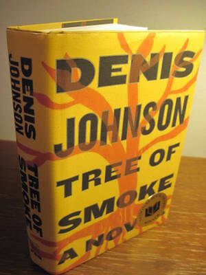 1st Edition TREE OF SMOKE Denis Johnson NATIONAL BOOK AWARD First Printing Novel