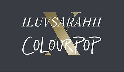 ILUVSARAHII X COLOURPOP  - Exclusive & Limited Edition - GENUINE & Ready to Ship