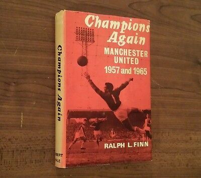 Champions Again Manchester United 1957 and 1965 Ralph L. Finn first edition book