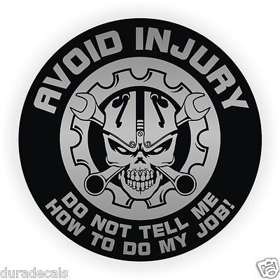 AVOID INJURY ~ Dont Tell Me How To Do My Job Hard Hat Sticker Funny Helmet Decal