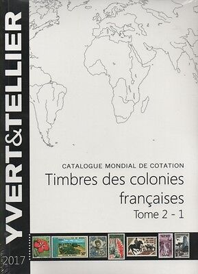 Stamp Catalogue FRENCH COLONIES - Yvert et Tellier Tome 2 -1, 2017 edition - new
