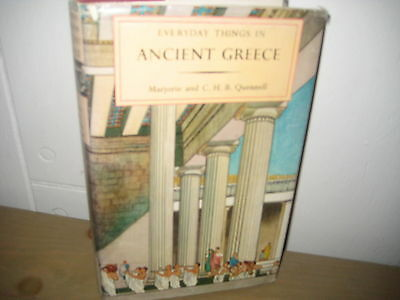 Everyday Things ANCIENT GREECE/Marjorie Quennell/ hardback/jacket 1968