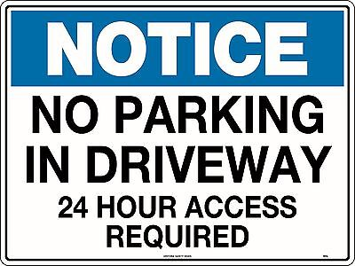 Notice No Parking In Driveway 24 Hour Access Required Sign 600x450mm Metal