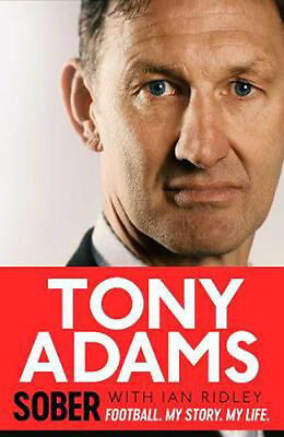 Sober: Football. My Story. My Life. | Tony Adams