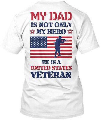 My Dad Is A Hero United States Veteran Not Only He Hanes Tagless Tee T-Shirt