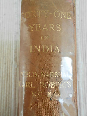 Forty-One Years in India by FM Earl Roberts of Kandahar from 1908 - 1st Edition