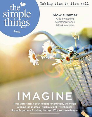 The Simple Things Magazine June 2017 Issue 60 - Taking Time to Live Well